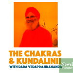 Now Streaming: 'The Chakras and Kundalinii with Dada Vedaprajinananda'