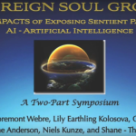 Watch Part I Now – SOVEREIGN SOUL GROWTH – The Inner Impacts of Exposing the Sentient Pathogenic AI – Artificial Intelligence Agenda – A Two Part Symposium